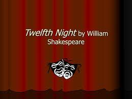 ppt twelfth night by william shakespeare powerpoint presentation