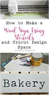 how to make space how to make a wood sign using stencils and cricut design space