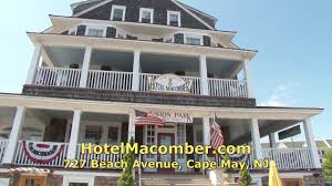 the historic hotel macomber in cape may youtube