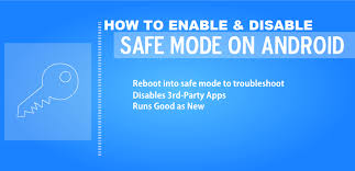 how to take safe mode on android how to enable disable safe mode on android phones tablets