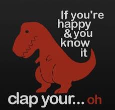 T Rex Meme Unstoppable - t rex can t clap his hands if he knows he s happy