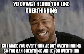 Relax Meme - how to stop overthinking and relax prsuit