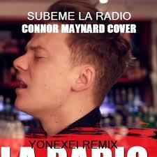 Conor Maynard Meme - y o n e x e i subeme la radio connor maynard cover yonexei
