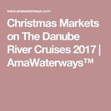 markets on the danube river cruises 2017 amawaterways