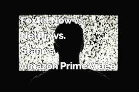 foxtel vs netflix vs stan vs amazon whistleout