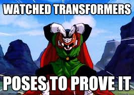 Transformers Meme - watched transformers poses to prove it great saiyaman quickmeme