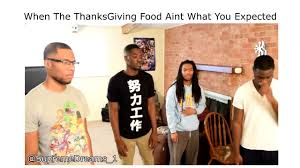 when the thanksgiving food aint what you expected by rdcworld1