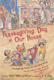 Thanksgiving Children S Books Thanksgiving Day At Our House Thanksgiving Poems For The Very