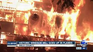 Fires In Denver by Historic Windsor Mill Catches Fire In Weld County Youtube