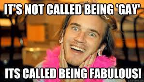 Fab Meme - pewdies fabulous memes quickmeme