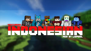 game pc mod indonesia youtubers indonesian mods minecraft mods mapping and modding