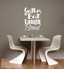 gather eat laugh bond dining room kitchen wall decals quotes gather eat laugh bond dining room kitchen quotes wall decals white loading zoom