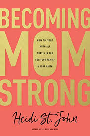 becoming momstrong how to fight with all that s in you for your