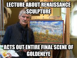 Goldeneye Meme - lecture about renaissance sculpture acts out entire final scene of