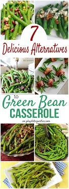 7 delicious green bean casserole alternatives to make this