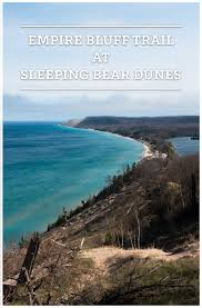 empire bluff trail at sleeping bear dunes dune hiking and empire