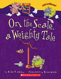 on the scale a weighty tale by brian p cleary scholastic