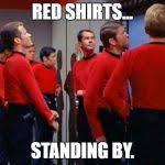 Redshirt Meme - star trek red shirts meme generator imgflip
