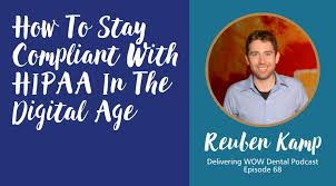 how to stay compliant with hipaa in the digital age with reuben