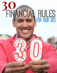 30 financial rules that every 30 year old should know or risk