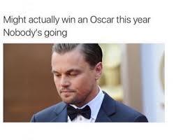 Funny Oscar Memes - funny oscar memes 28 images 14 funniest leonardo dicaprio