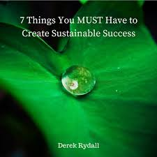7 things you must have to create sustainable success podcast
