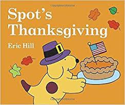 spot s thanksgiving eric hill 9780399241864 books