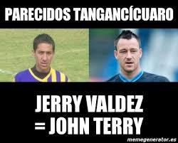 John Terry Meme - meme personalizado parecidos tangancícuaro jerry valdez john
