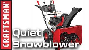 craftsman snowblower quiet 208cc dual stage snowblower youtube