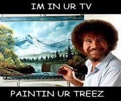 Painter Meme - image 27106 photoshop bob ross know your meme