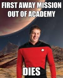 Redshirt Meme - everyone knows that the star trek red shirt guy dies farewell my