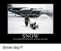 Shoveling Snow Meme - snow you thought shoveling your driveway was hard snow day snow