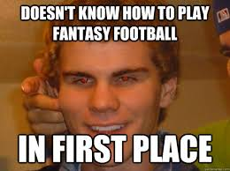 Fantasy Football Meme - the 15 most addicting things about playing fantasy sports the 15