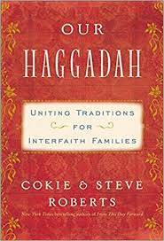 haggadah book our haggadah uniting traditions for interfaith families cokie