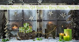 hippy natural holiday gift guide for every hippy in your life
