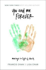 you and me forever marriage in light of eternity francis chan