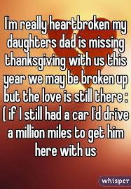 What Does Thanksgiving Really Mean I U0027m Really Heartbroken My Daughters Dad Is Missing Thanksgiving