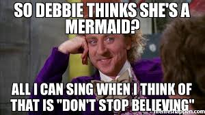 Debbie Meme - so debbie thinks she s a mermaid all i can sing when i think of