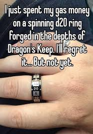 d20 spinner ring i just spent my gas money on a spinning d20 ring forged in the