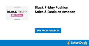 amazon black friday clothing deals black friday fashion sales u0026 deals at amazon at amazon fashion