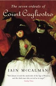 the seven ordeals of count cagliostro by iain mccalman penguin