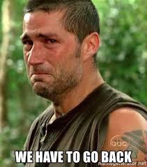 We Have To Go Back Meme - we have to go back sad jack lost meme generator