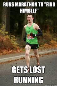 Running Marathon Meme - runs marathon to find himself gets lost running tim smith