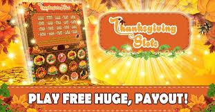 thanksgiving slots thanksgiving slots free app ranking and store data app