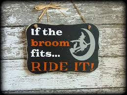 funny halloween sign if the broom fits ride it black and