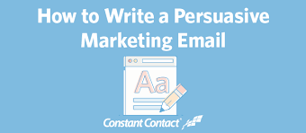 how to write a persuasive marketing email constant contact