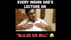 Indian Dad Meme - every indian dad on bijlee ka bill youtube
