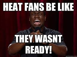 Kevin Hart Text Meme - heat fans be like they wasnt ready kevin hart quickmeme