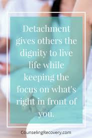 quote of the day recovery 66 best detachment images on pinterest relationships
