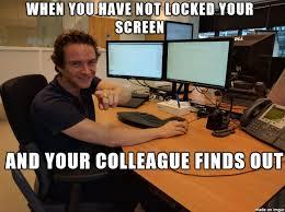 Lock Your Computer Meme - bad users meme on imgur